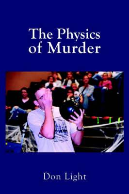 The Physics of Murder