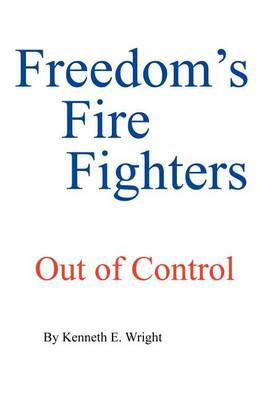 Freedom's Fire Fighters: Out of Control