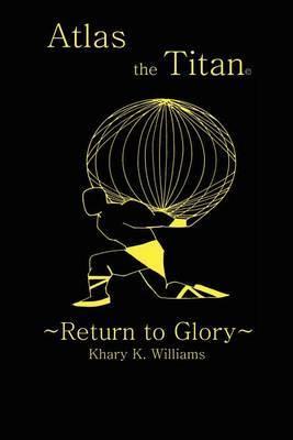 Atlas the Titan:  Return to Glory~