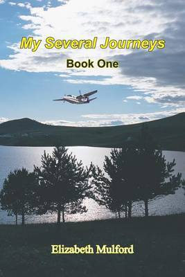 My Several Journeys: Book One