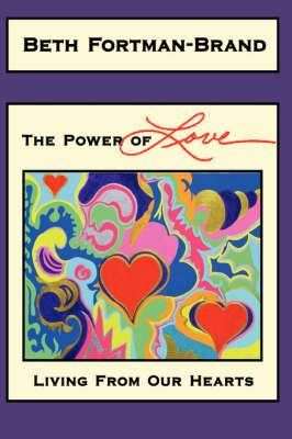 The Power of Love: Living from Our Hearts