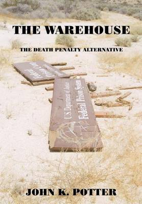 The Warehouse: The Death Penalty Alternative