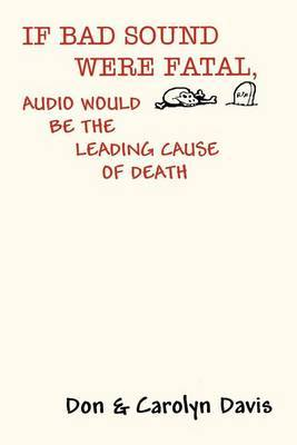 If Bad Sound Were Fatal, Audio Would be the Leading Cause of Death