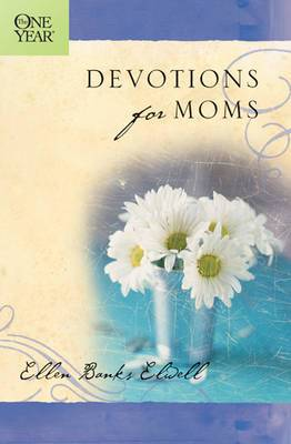 The One Year Devotions for Moms