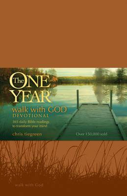 The One Year Walk with God Devotional: 365 Daily Bible Readings to Transform Your Mind