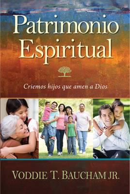 Patrimonio Espiritual: Criemos Hijos Que Amen A Dios