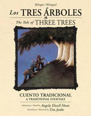 Los Tres Arboles / The Tale of Three Trees (Bilingue / Bilingual): Un Cuento Tradicional / A Folktale
