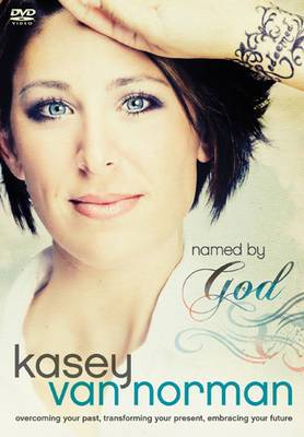 Named by God Video Curriculum: Overcoming Your Past, Transforming Your Present, Embracing Your Future