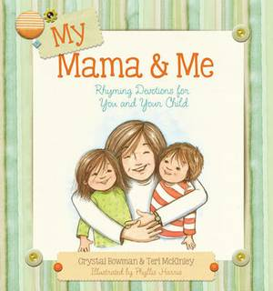 My Mama & Me  : Rhyming Devotions for You and Your Child