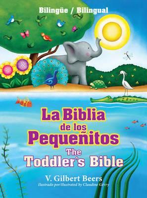 La Biblia de Los Peque itos / The Toddler's Bible (Biling e / Bilingual)