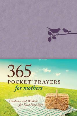 365 Pocket Prayers for Mothers: Guidance and Wisdom for Each New Day