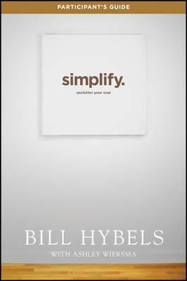 Simplify, Participant's Guide: Unclutter Your Soul
