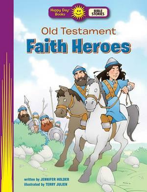 Old Testament Faith Heroes