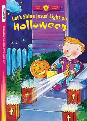 Let's Shine Jesus' Light on Halloween