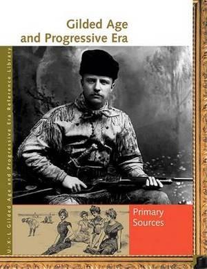 Gilded Age and Progressive Era: Primary Sources