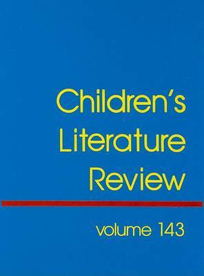 Children's Literature Review: Excerpts from Reviews, Criticism, and Commentary on Books for Children and Young People