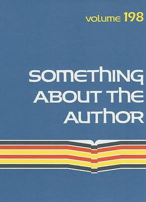 Something about the Author, Volume 198: Facts and Pictures about Authors and Illustrators of Books for Young People
