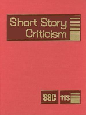 Short Story Criticism, Volume 113