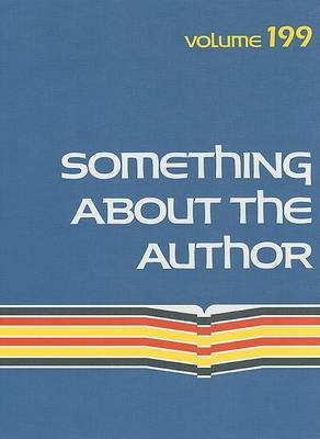 Something about the Author, Volume 199: Facts and Pictures about Authors and Illustrators of Books for Young People