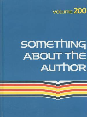 Something about the Author, Volume 200: Facts and Pictures about Authors and Illustrators of Books for Young People