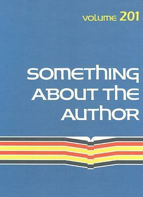 Something about the Author, Volume 201: Facts and Pictures about Authors and Illustrators of Books for Young People
