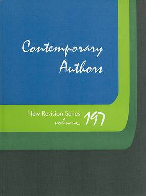 Contemporary Authors New Revision Series, Volume 197: A Bio-Bibliographical Guide to Current Writers in Fiction, General Nonfiction, Poetry, Journalism, Drama, Motion Pictures, Television, and Other Fields