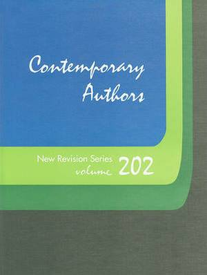 Contemporary Authors New Revision Series, Volume 202: A Bio-Bibliographical Guide to Current Writers in Fiction, General Nonfiction, Poetry, Journalism, Drama, Motion Pictures, Television, and Other Fields