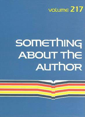 Something about the Author, Volume 217: Facts and Pictures about Authors and Illustrators of Books for Young People
