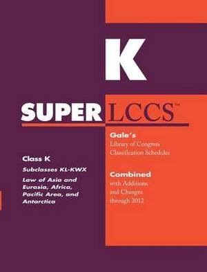 SUPERLCCS 2012: Subclass Kl-Kwx: Asia and Eurasia, Africa, Pacific Area, and Antarctica