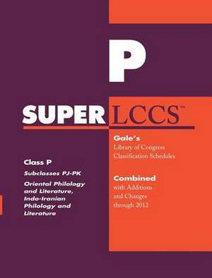 SUPERLCCS 2012: Subclass Pj-Pk: Oriental Philology and Literature, Indo-Iranian Philology and Literature