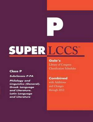 SUPERLCCS 2012: Subclass P-Pa: Philology, Linguistics and Classical Philology