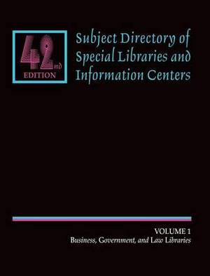 Subject Directory of Special Libraries: Business, Government, and Law Libraries Including Military, Transportation, and Urban / Regional Planning Libraries