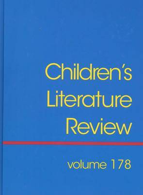 Children's Literature Review 178: Excerts from Reviews, Criticism, and Commentary on Books for Children and Young People