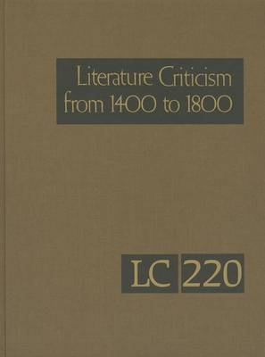 Literature Criticism from 1400-1800: Critical Discussion of the Works of Fifteenth-, Sixteenth-, Seventeenth-, and Eighteenth-Century Novelists, Poets, Playwrights, Philosophers, and Other Creative Writers