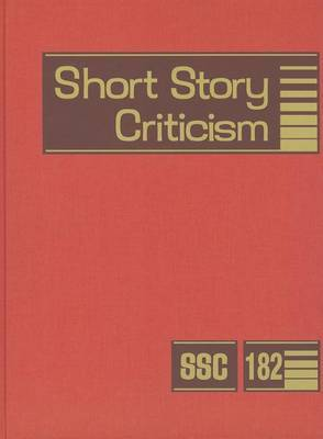 Short Story Criticism, Volume 182: Criticism of the Works of Short Fiction Writers