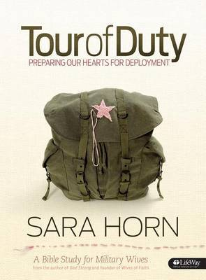 Tour of Duty: Preparing Our Hearts for Deployment - Bible Study Book: A Bible Study for Military Wives
