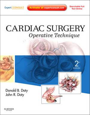 Cardiac Surgery: Operative and Evolving Technique 2e