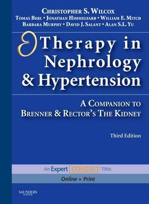 Therapy in Nephrology and Hypertension: A Companion to Brenner and Rector's  The Kidney