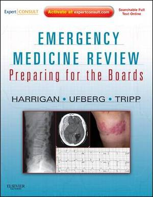 Emergency Medicine Review: Preparing for the Boards, Expert Consult - Online and Print
