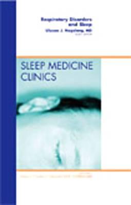 Respiratory Disorders and Sleep, an Issue of Sleep Medicine Clinics