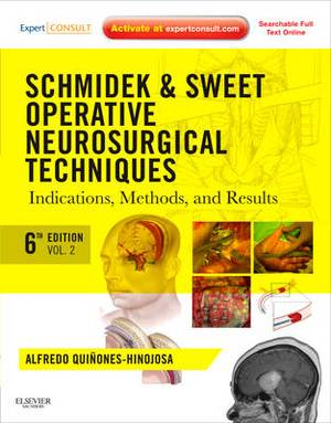 Schmidek and Sweet: Operative Neurosurgical Techniques 2-Volume Set: Indications, Methods and Results (Expert Consult - Online and Print)