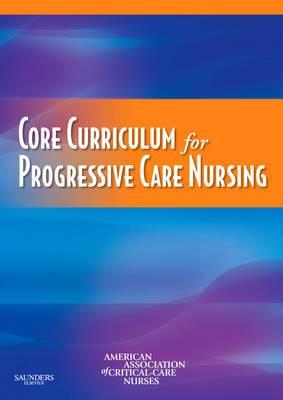 Core Curriculum for Progressive Care Nursing