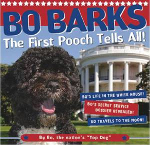 Bo Barks: The First Pooch Tells All