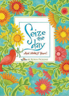 Seize the Day and Make It Yours!
