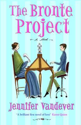 The Brontee Project: A Novel of Passion, Desire and Good PR