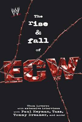The Rise and Fall of ECW