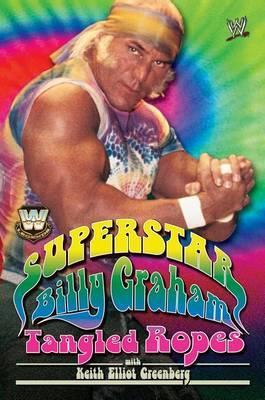 WWE Legends - Superstar Billy Graham: Tangled Ropes