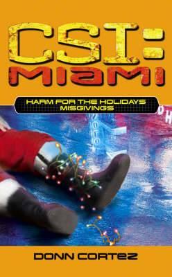 CSI Miami Harm for the Holidays 1: Misgivings: Pt. 1: Misgivings
