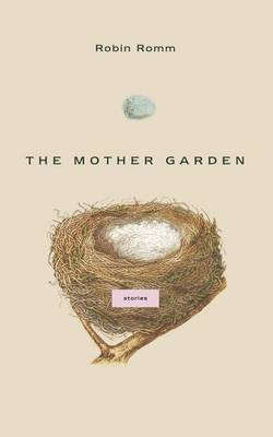 The Mother Garden: Stories