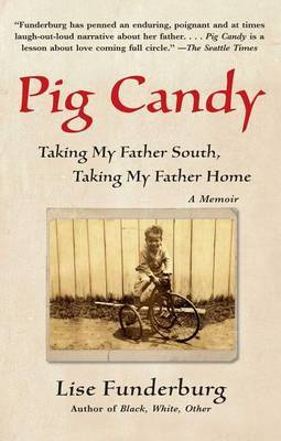 Pig Candy: Taking My Father South, Taking My Father Home